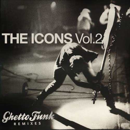 Icons Vol 2 - The Ghetto Funk Remixes