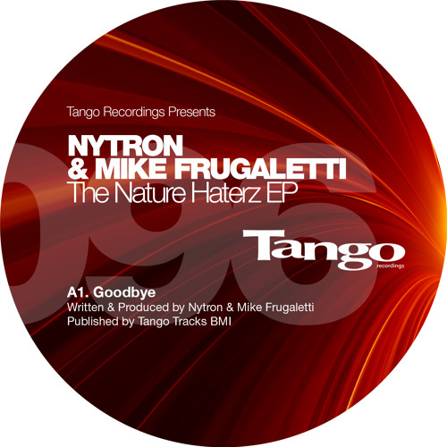GoodBye- Nytron & Mike Frugaletti- Tango Recordings