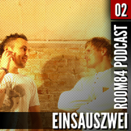 R84 PODCAST02:  EINSAUSZWEI