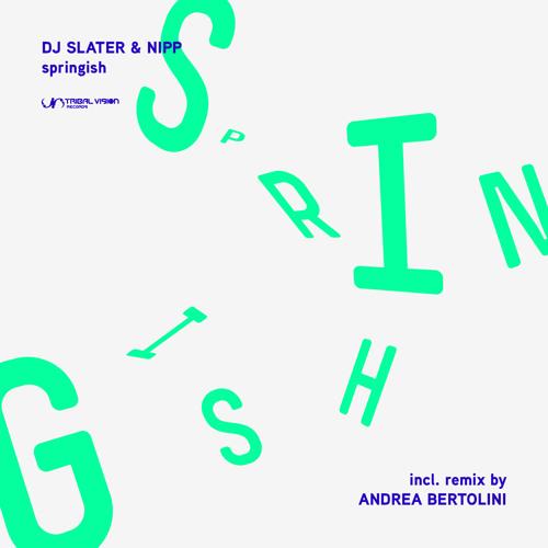 DJ Slater & Nipp - Springish (Original Mix)