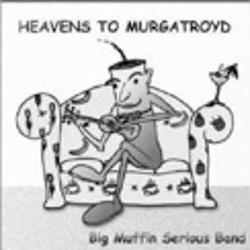 Heavens to Murgatroyd