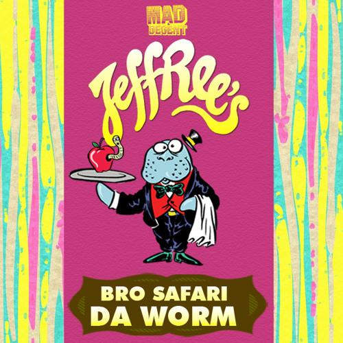 Bro Safari - Da Worm [Preview] - OUT NOW!