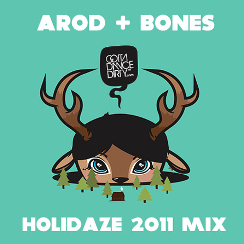 aRod + BONES :: HOLIDAZE 2011 Mix