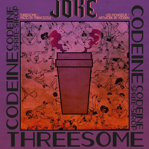 Joke - threesome (prod Frencizzle)