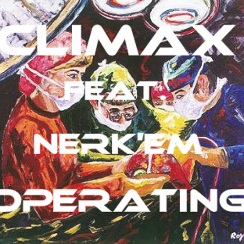 Operating (Prod. by Mike Shinoda)Climax ft NerkEm