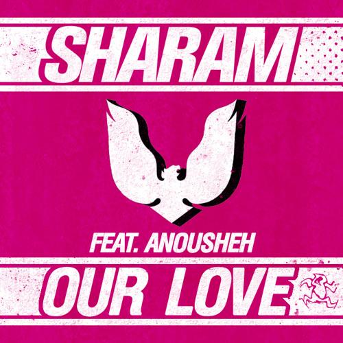 Sharam feat Anousheh - Our Love (Dub Mix) [Promo Edit]