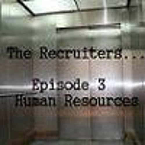 The Recruiters Episode 3 - Human Resources