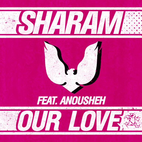 Sharam feat Anousheh - Our Love [Promo Edit]