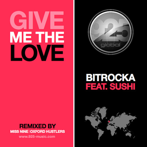 Bitrocka Ft. Sushi - Give Me The Love (Radio Edit) [clip]