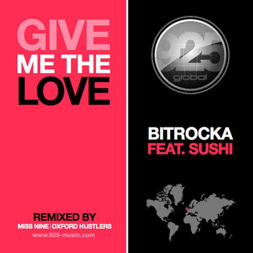 Bitrocka Ft. Sushi - Give Me The Love (Radio Edit) [clip]