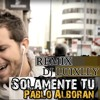 Solamente Tu - Pablo Alboran - DJ LUIXLLY