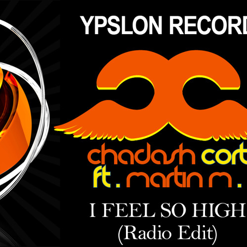 Chadash Cort ft.Martin - I Feel So High (Radio Edit)