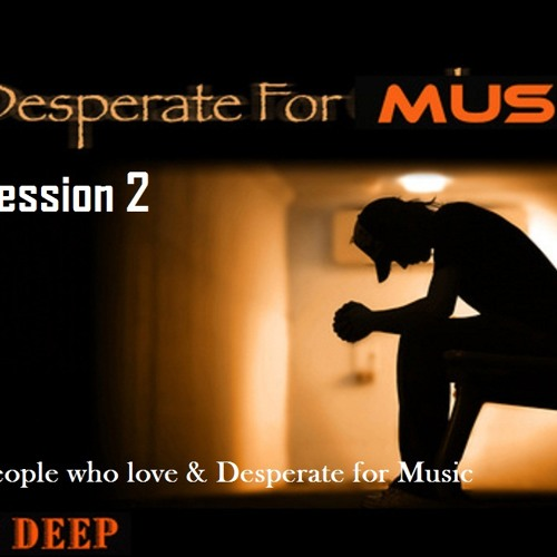 Desperate of music Session ii - Jay Deep