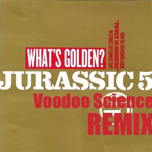 Jurassic5 - What's Golden (Voodoo Science remix) [FREE]