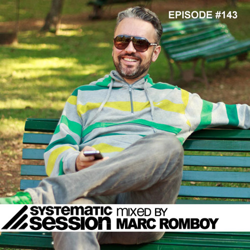 Systematic Session Episode 143 (Mixed by Marc Romboy)