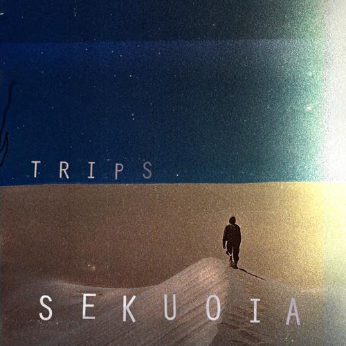 Sekuoia - Trips EP