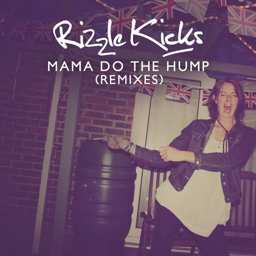 Rizzle Kicks - Mama Do The Hump (Freemasons Club Remix Radio Edit)