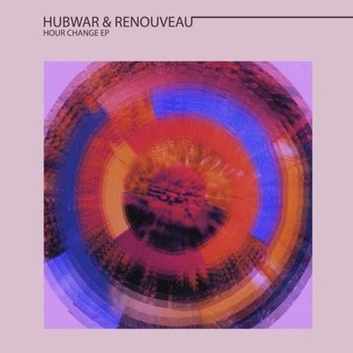 Hubwar & Renouveau - Hour Change - Highlife recordings