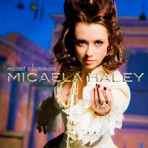 """Micaela Haley """"Mozart's Lacrimosa"""""""