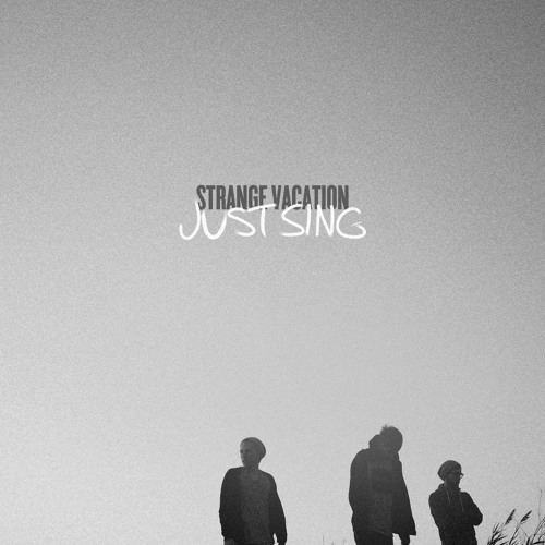 Strange Vacation - Just Sing