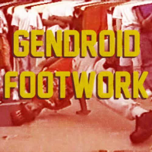 Gendroid - Footwork