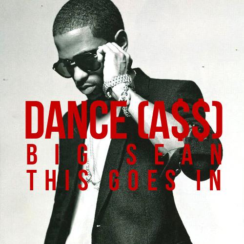 Big Sean - Dance (Ass) {Nicademass - Remix}
