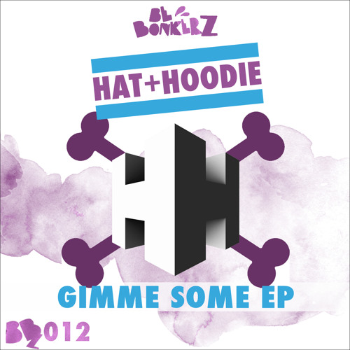 BBZ012 - Hat+Hoodie - Gimme Some EP