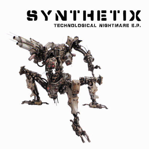 Technological Nightmare e.p. preview by Synthetix OUT NOW