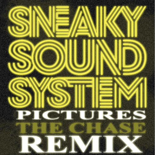 Sneaky Sound System-Pictures (The Chase Remix)
