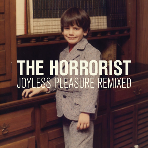 Joyless Pleasure Remixed (Sampler) - The Horrorist