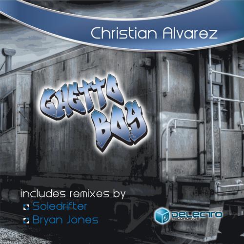 "Christian Alvarez ""Ghetto Boy"" (Original Mix)  - Delecto (Out Dec 19)"