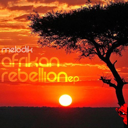 Melodik - Afrikan Rebellion EP