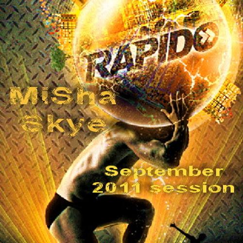 DJ MiSha Skye - Rapido (September 2011 session)