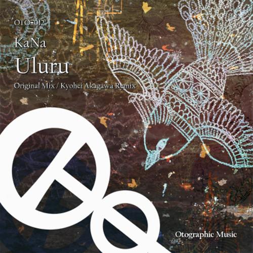 KaNa - Uluru (Kyohei Akagawa Remix) [Sample]