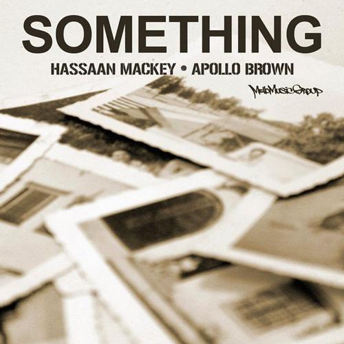 HASSAAN MACKEY & APOLLO BROWN - Something