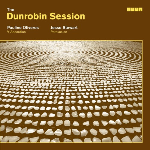 PAULINE OLIVEROS & JESSE STEWART The Dunrobin Session (Extract)