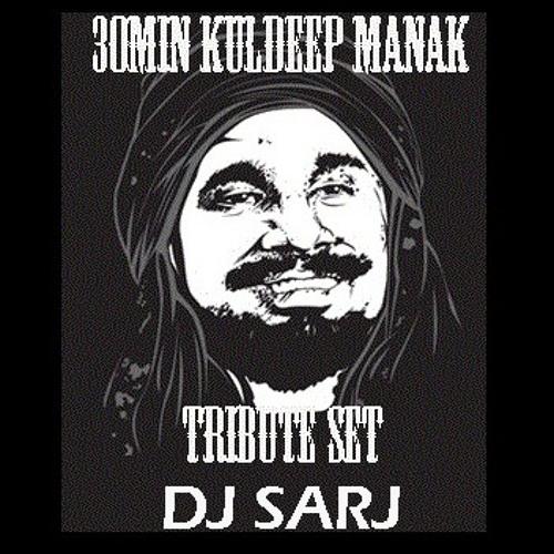 Dj Sarj - 30 Minute Kuldeep Manak Tribute Set