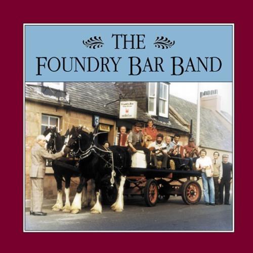 Foundry Bar Band: Willie John McAulay/ Benawe Highlanders