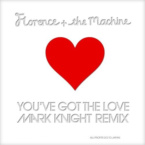 FLORENCE AND THE MACHINE – You've Got The Love (Mark Knight Remix) (PMP radio edit) -