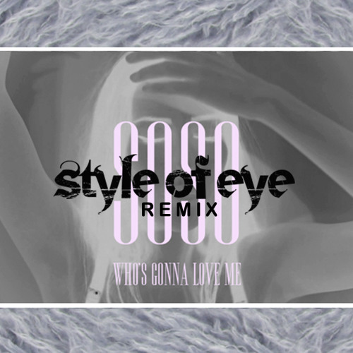 Soso - Who's Gonna Love Me (Style Of Eye Remix)