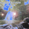Endlessly Flowing