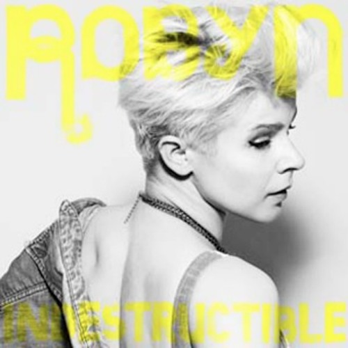 Robyn - Indestructible (Acoustic Version)