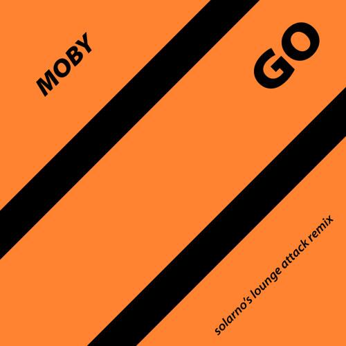 Moby - Go (Solarno's Lounge Attack Remix)