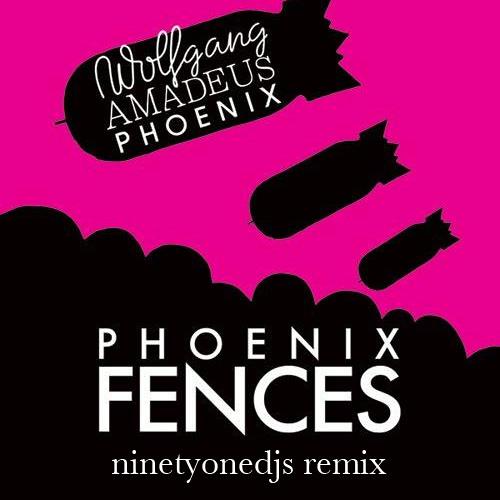 Phoenix - Fences (ninetyonedjs remix)