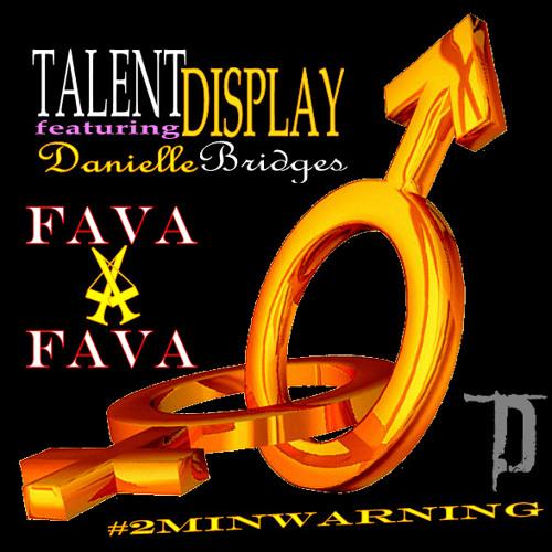 TalentDisplay ft. Danielle Bridges - Fava 4 A Fava (#2MinWarning)