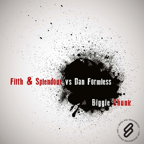 Biggie Chunk - Filth & Splendour vs Dan Formless (Adam Shaw Remix)