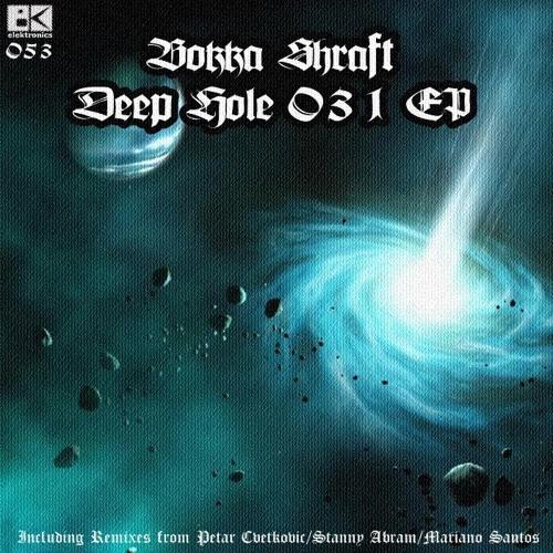Bokka Shraft - Deep hole 031(Stanny Abram remix)