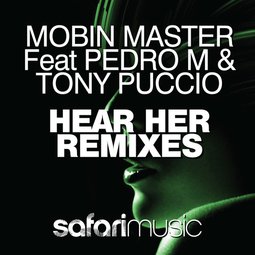 Mobin Master Feat Pedro M & Tony Puccio - Hear Her (Fusion Six Remix) [SAF048]