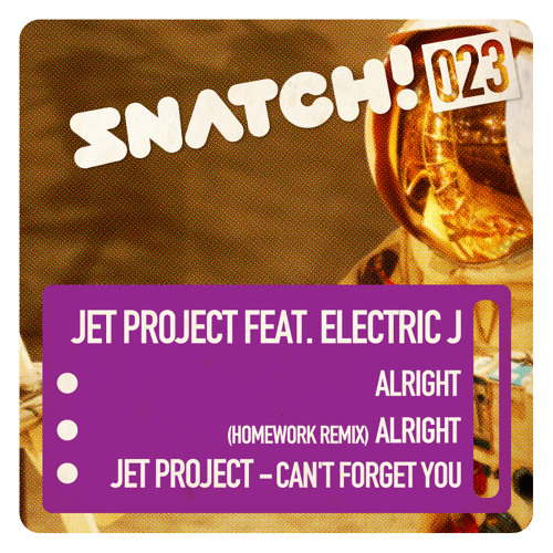 SNATCH! 023 JET PROJECT FEAT. ELECTRIC J EP (OUT DEC. 12th on BEATPORT!!)