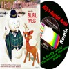 Billy S Rudolph Rocks Holly Jolly Christmas Remix 2000 45 Single Version Sung By Burl Ives Mp3